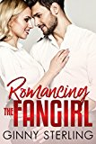 Romancing the Fangirl (Kindle Edition)