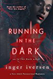 Running in the Dark: In the Dark (Kindle Edition)