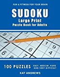SUDOKU Large Print Puzzle Book For Adults: 100 Puzzles - Easy, Medium, Hard and Very Difficult (Puzzle Books Plus)