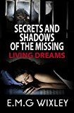 Secrets and Shadows of the Missing: Living Dreams 3 (Kindle Edition)