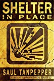 Shelter in Place: A Standalone Story in the World of The Flense & Bunker 12 (Kindle Edition)