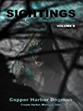 Sightings: Copper Harbor Dogman (Kindle Edition)