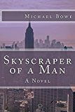 Skyscraper of a Man: A Novel (Kindle Edition)
