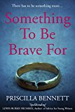 Something To Be Brave For (Kindle Edition)