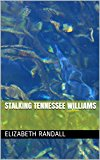 Stalking Tennessee Williams: A tropical hunt to solve a literary puzzle (Kindle Edition)