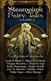 Steampunk Fairy Tales Volume II (Kindle Edition)