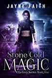Stone Cold Magic (Ella Grey Series Book 1) (Kindle Edition)