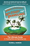 Stop Dreaming Start Traveling: The Ultimate Guide to Traveling More and Spending Less