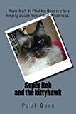 Super Bob and the kittyhawk (Kindle Edition)