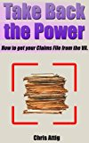 Take Back the Power!: How to Get Your VA C-File. (Kindle Edition)
