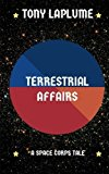 Terrestrial Affairs: A Space Corps Tale (Volume 1)