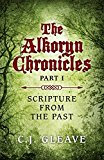 The Alkoryn Chronicles: Part I Scripture From the Past