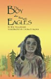 The Boy Who Flew With Eagles (Mythic Adventure Collection)