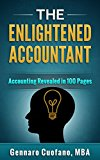 The Enlightened Accountant | Accounting for Non-Accountants: Accounting Revealed in 100 Pages | Accounting Textbook (The Four-Week MBA) (Kindle Edition)