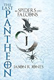 The Last Pantheon: of spiders and falcons (Kindle Edition)