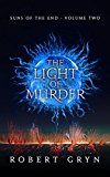 The Light of Murder: Suns of the End - Volume Two (Kindle Edition)