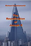 The Reunification of Joseph K (Kindle Edition)