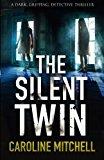 The Silent Twin: A dark, gripping detective thriller (Detective Jennifer Knight Crime Thriller Series) (Volume 3)