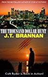 The Thousand Dollar Hunt: Colt Ryder Is Back In Action! (Volume 2)