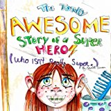 The Totally Awesome Story of a Super Hero (Who isn't Really Super.)