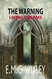 The Warning: Living Dreams 2 (Kindle Edition)
