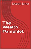 The Wealth Pamphlet (Kindle Edition)