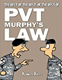 The best of the best, of the best of Pvt. Murphy's Law: A Pvt. Murphy's Law cartoon collection