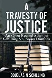 Travesty of Justice: An open Record Account of Schilling VS. Sauer-Danfoss