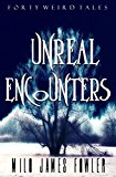 Unreal Encounters (Kindle Edition)