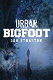 Urban Bigfoot: Urban Bigfoot