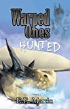 Warped Ones: Hunted (Kindle Edition)