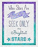 When Skies Are Dark, Seek Only the Brightest Stars: Blank Lined Journal