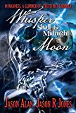 Whisper Shall the Midnight Moon (Kindle Edition)