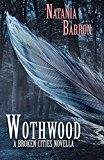 Wothwood: A Broken Cities Novella (Kindle Edition)