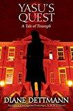 Yasu's Quest: A Tale of Triumph (Kindle Edition)