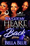 You Got My Heart, I Got Ya Back (Kindle Edition)