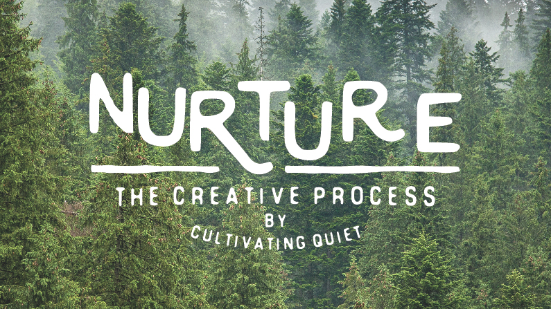 Nurture the Creative Process by Cultivating Quiet