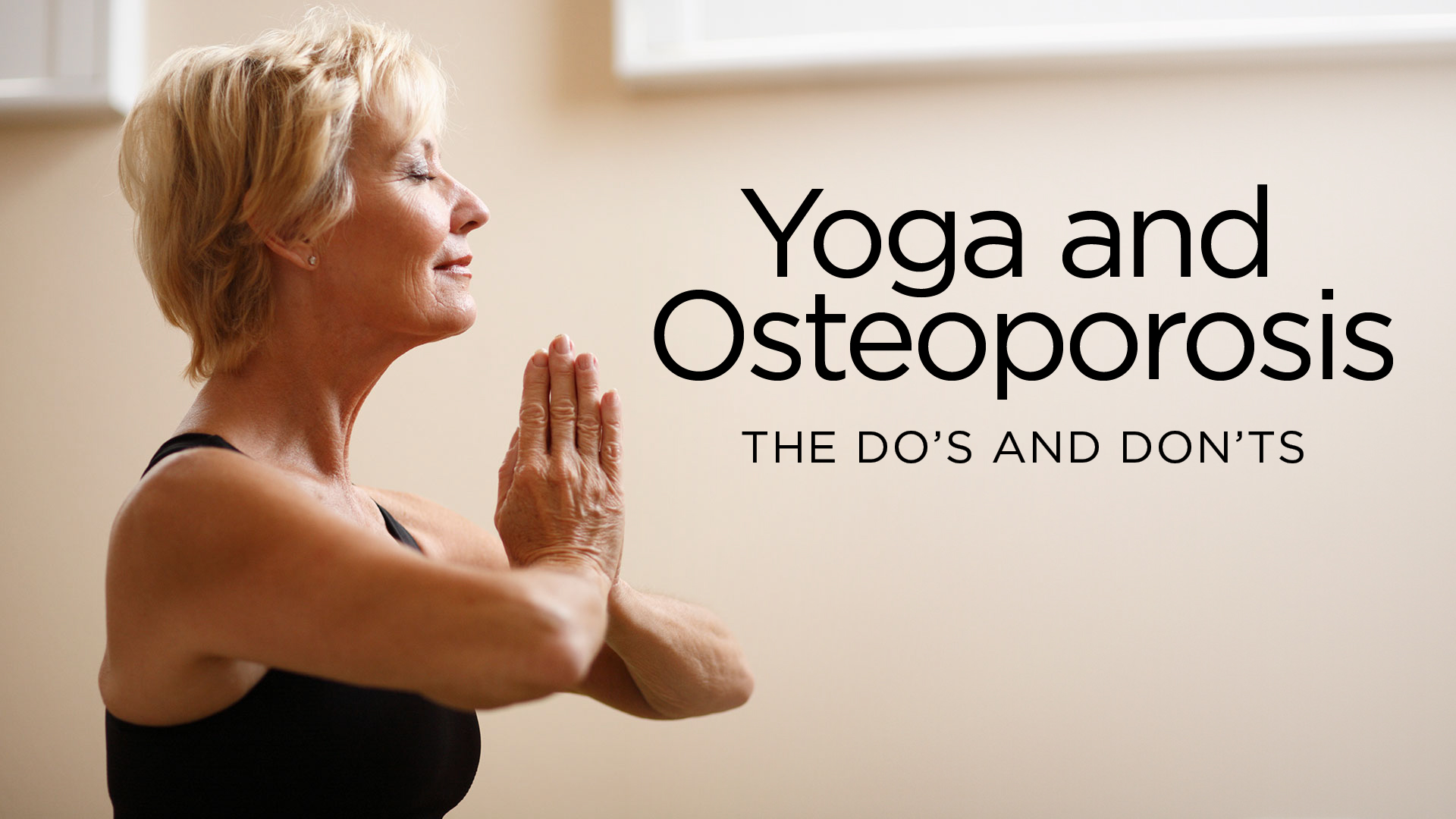 Yoga And Osteoporosis The Do S And Don Ts