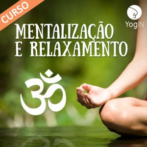 Mentalização e relaxamento no Yoga