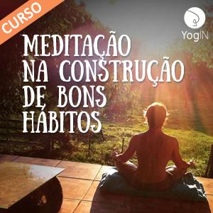Meditação e bons hábitos
