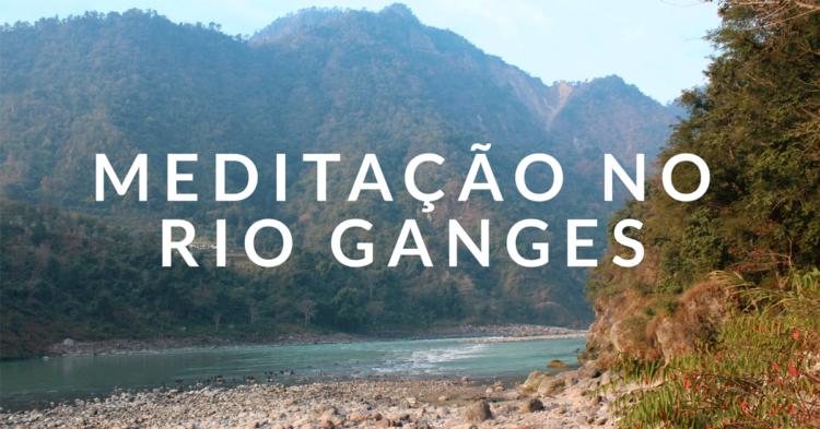 Meditação no som do Rio Ganges