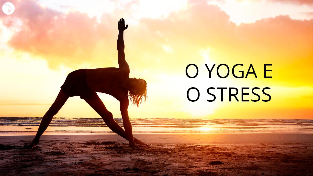 O Yoga e o Stress