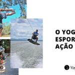 yoga e esportes de ação