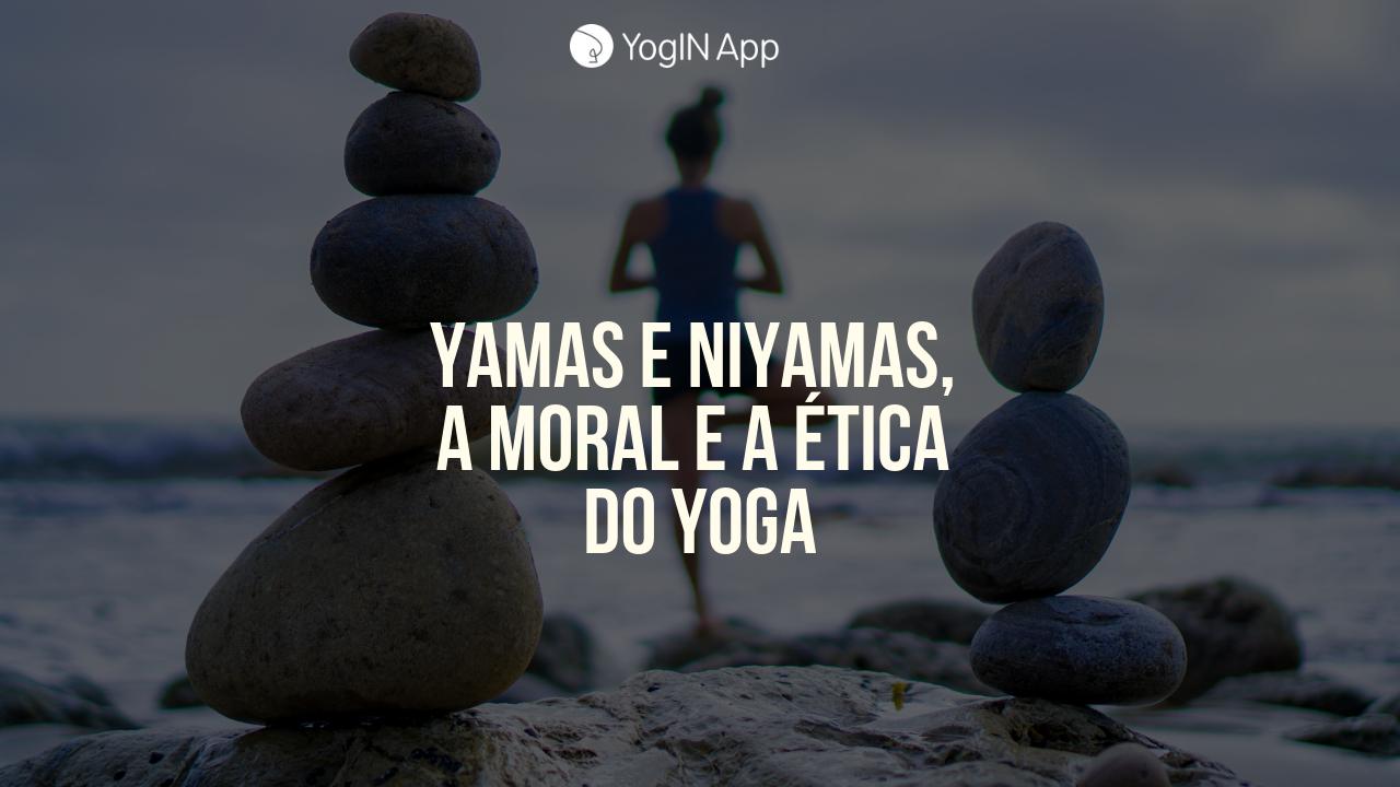 Yamas e Niyamas filosofia do Yoga