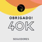 40k de seguidores no Instagram