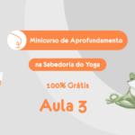 Minicurso Online Gratuito de Aprofundamento na Sabedoria do Yoga