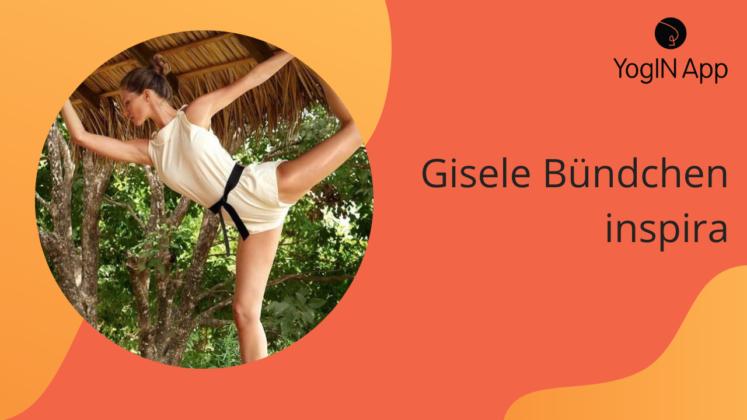 """""""Confie no processo"""" – Gisele Bündchen yoga"""