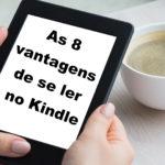 Vantagens de se ler no Kindle