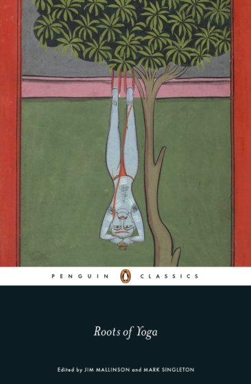 Livro de Yoga = Roots of yoga - james mallinson e mark singleton