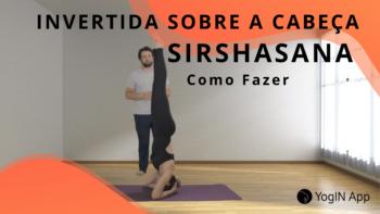 Invertida sobre a Cabeça Como fazer shirshasana